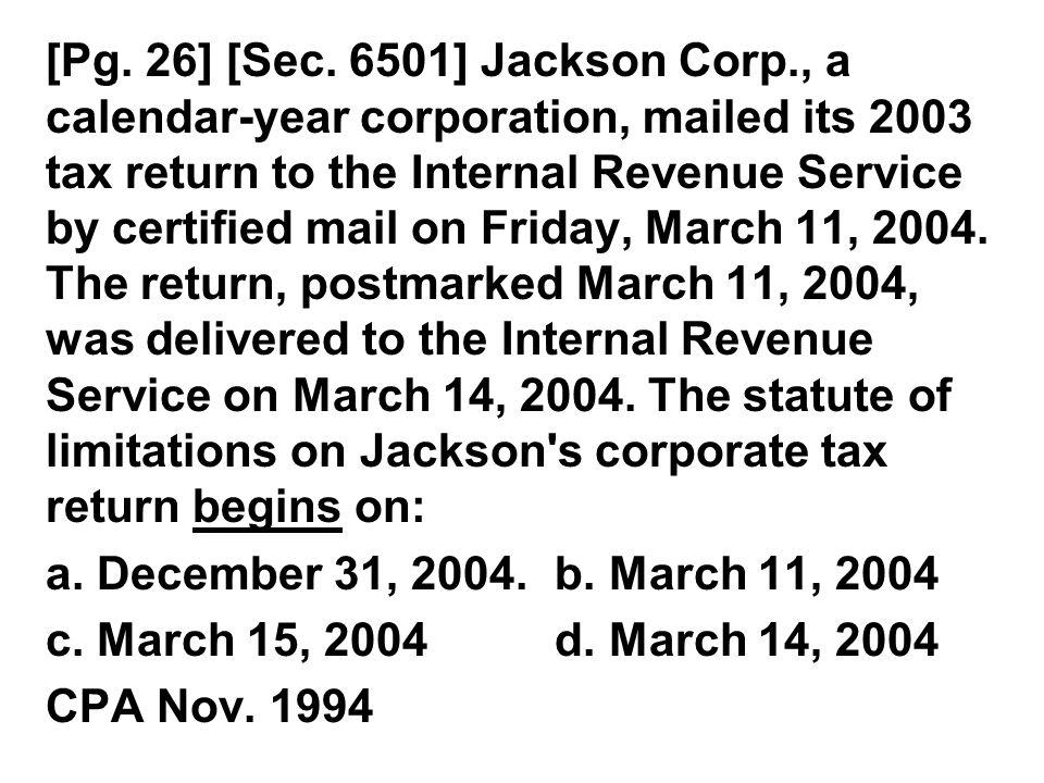 [Pg. 26] [Sec. 6501] Jackson Corp